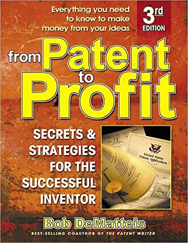 9780757001406: From Patent to Profit: Secrets & Strategies for the Successful Inventor