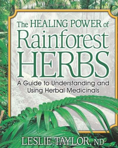 9780757001444: The Healing Power of Rainforest Herbs: A Guide to Understanding and Using Herbal Medicinals