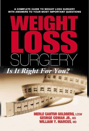 Weight Loss Surgery: Is It Right for: Merle Cantor Goldberg;