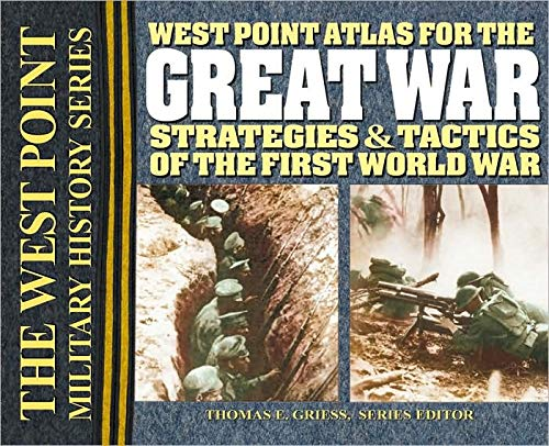 9780757001598: West Point Atlas for the Great War: Strategies & Tactics of the First World War (West Point Military History)