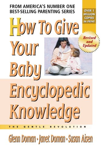9780757001901: How to Give Your Baby Encyclopedic Knowledge (The Gentle Revolution Series)