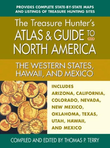 The Western States, Hawaii, and Mexico (Treasure Hunter's Atlases and Guides to North America and the World) (0757002250) by Thomas P. Terry