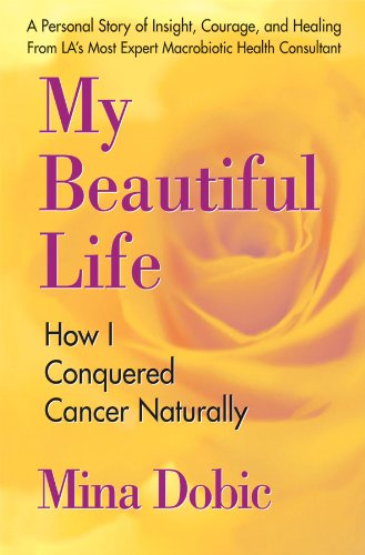 9780757002441: My Beautiful Life: How I Conquered Cancer Naturally