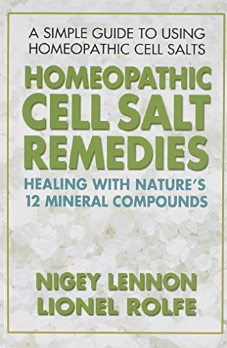 9780757002502: Homeopathic Cell Salt Remedies: Healing with Nature's Twelve Mineral Compounds