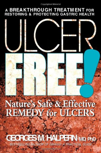 9780757002533: Ulcer Free!: Nature's Safe & Effective Remedy for Ulcers: Nature's Safe and Effective Alternatives