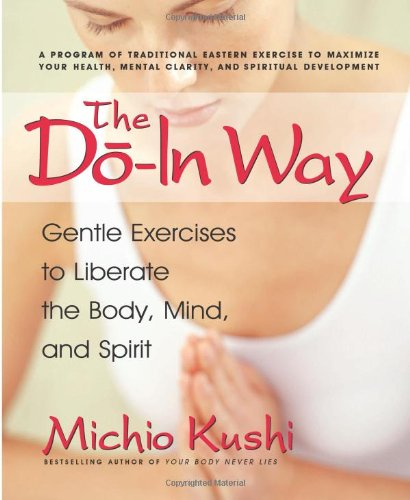 9780757002687: The Do-In Way: Gentle Exercises to Liberate the Body, Mind, and Spirit