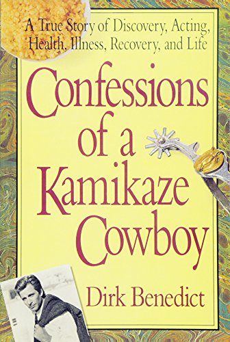 9780757002779: Confessions of a Kamikaze Cowboy: A True Story of Discovery, Acting, Health, Illness, Recovery, and Life