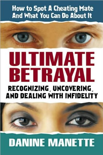 9780757002816: Ultimate Betrayal: Recognizing, Uncovering, and Dealing with Infidelity
