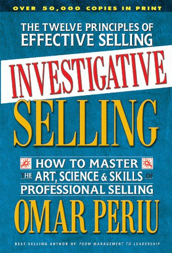 9780757002854: Investigative Selling: How to Master the Art, Science & Skills of Professional Selling