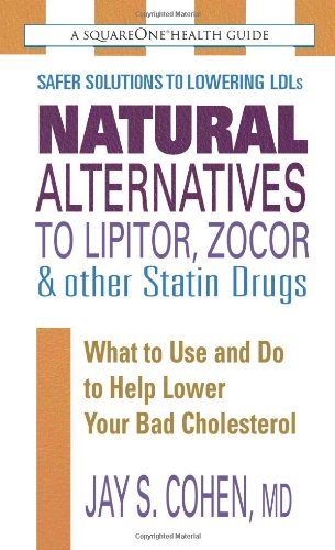 9780757002861: Natural Alternatives to Lipitor, Zocor & Other Statin Drugs (The Square One Health Guides)