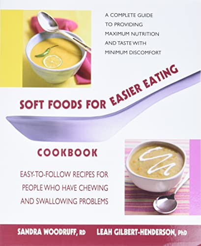 9780757002908: Soft Foods for Easier Eating Cookbook: Easy-To-Follow Recipes for People Who Have Chewing and Swallowing Problems