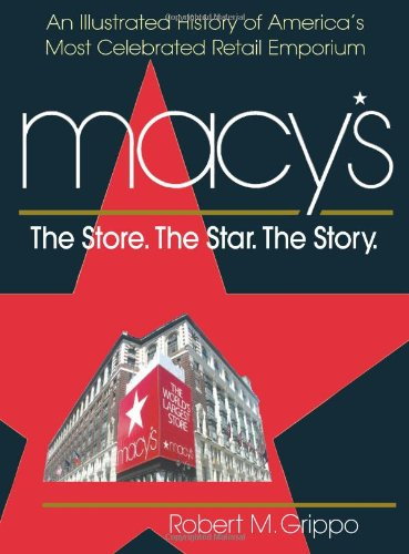 9780757003097: Macy's: The Store, The Star, The Story