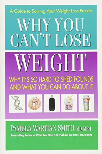 9780757003127: Why You Can't Lose Weight: Why It's So Hard to Shed Pounds and What You Can Do about It
