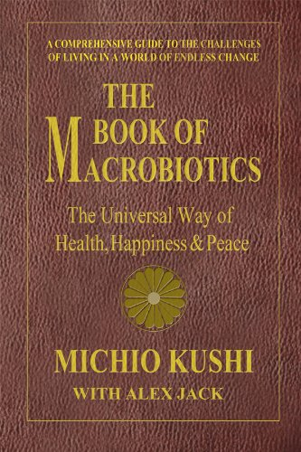 The Book of Macrobiotics: Michio Kushi