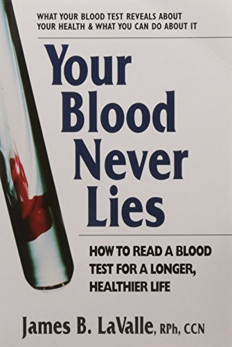 9780757003509: Your Blood Never Lies: How to Read a Blood Test for a Longer, Healthier Life