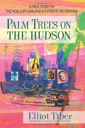 9780757003516: Palm Trees on the Hudson: A True Story of the Mob, Judy Garland & Interior Decorating