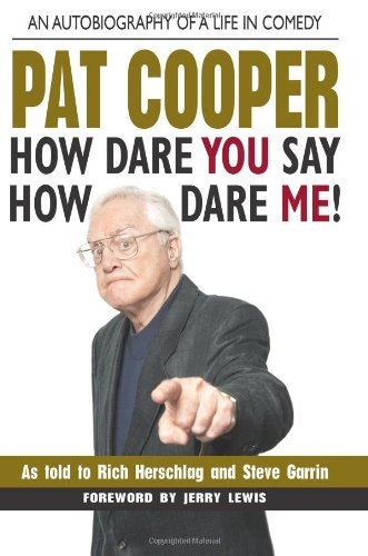 Pat Cooper--How Dare You Say How Dare Me!: An Autobiography of a Life in Comedy: Square One