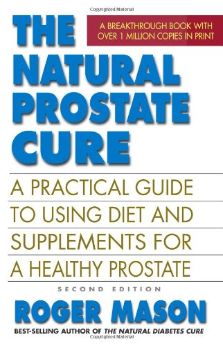 9780757003707: The Natural Prostate Cure: A Practical Guide to Using Diet and Supplements for a Healthy Prostate