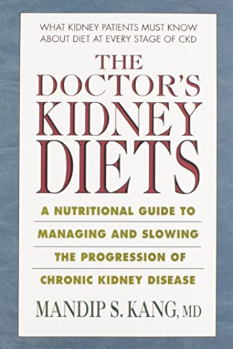 9780757003738: The Doctor's Kidney Diets: A Nutritional Guide to Managing and Slowing the Progression of Chronic Kidney Disease