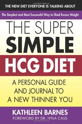 9780757003752: The Super Simple HCG Diet: A Personal Guide and Journal to a New Thinner You