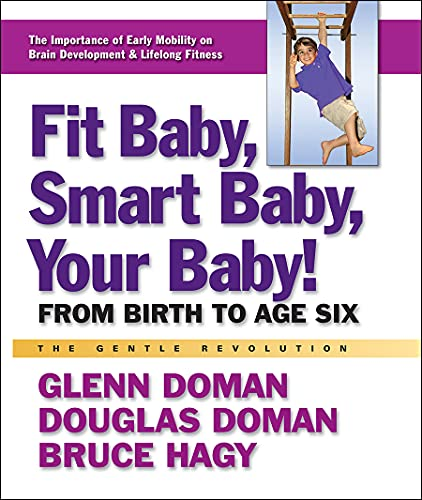 9780757003776: Fit Baby, Smart Baby, Your Babay!: From Birth to Age Six (The Gentle Revolution)