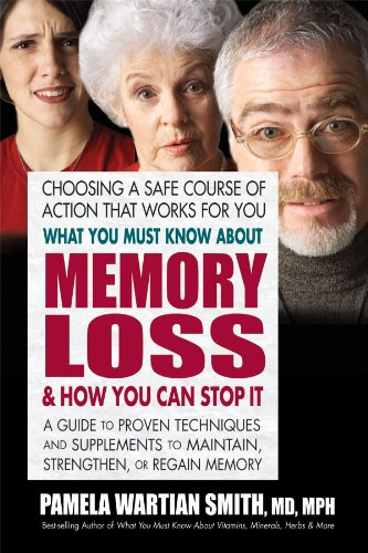 9780757003868: What You Must Know About Memory Loss & How You Can Stop It: A Guide to Proven Techniques and Supplements to Maintain, Strengthen, or Regain Memory