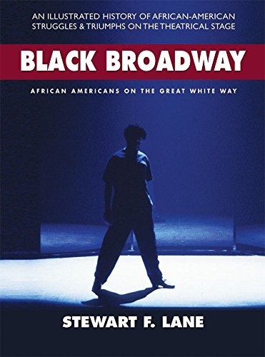 Black Broadway: African Americans on the Great White Way (Hardcover): Stewart F. Lane