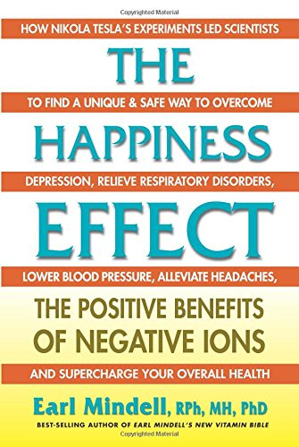 9780757004223: The Happiness Effect: The Positive Benefits of Negative Ions