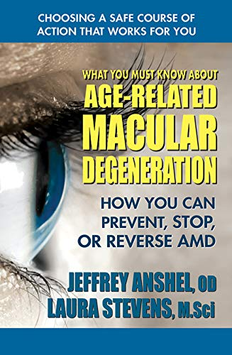9780757004490: What You Must Know About Age-Related Macular Degeneration: How You Can Prevent, Stop, or Reverse AMD