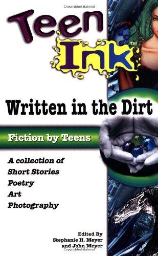 Teen Ink: Written in the Dirt: A: Stephanie H. Meyer,