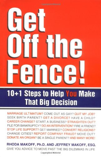 9780757300516: Get Off the Fence!: The 10 + 1 Steps to Help You Make That Big Decision