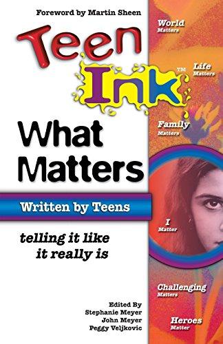 Teen Ink What Matters: Telling It Like: Stephanie H. Meyer,