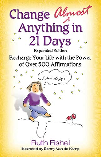 9780757300677: Change Almost Anything in 21 Days: Recharge Your Life with the Power of Over 500 Affirmations