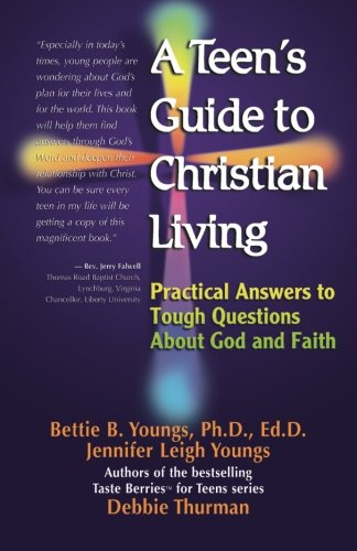 9780757301018: A Teen's Guide to Christian Living: Practical Answers to Tough Questions About God and Faith