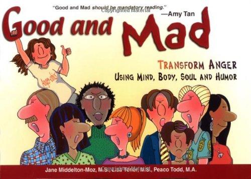 Good and Mad : Transform Anger Using: Jane Middleton-Moz; Jane