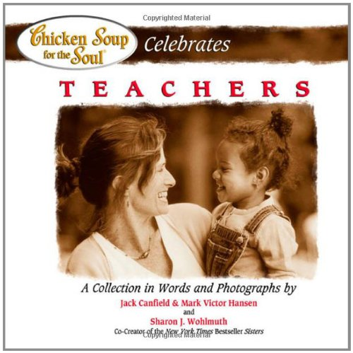 9780757301049: Chicken Soup for the Soul Celebrates Teachers