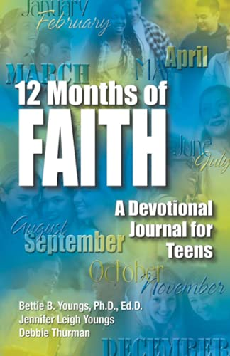 12 Months of Faith : A Devotional: Bettie B. Youngs;