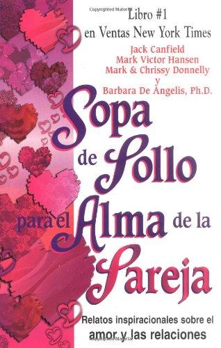 9780757301339: Sopa de Pollo para el Alma de la Pareja: Relatos inspirecionales sobre el amor y las relaciones (Chicken Soup for the Soul) (Spanish Edition)