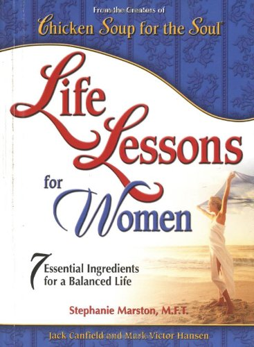 Life Lessons For Women: 7 Essential Ingredients: Jack Canfield, Mark