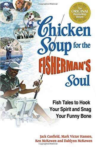 9780757301452: Chicken Soup for the Fisherman's Soul: Fish Tales to Hook Your Spirit and Snag Your Funny Bone (Chicken Soup for the Soul)