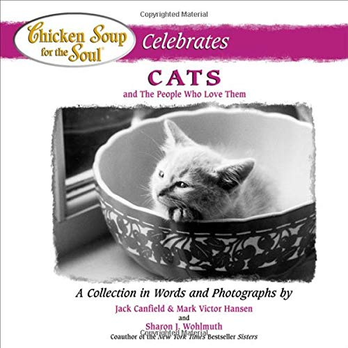 9780757301483: Chicken Soup for the Soul Celebrates Cats: and the People Who Love Them