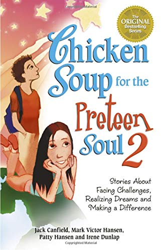 Chicken Soup for the Preteen Soul 2 (0757301509) by Irene Dunlap; Jack Canfield; Mark Victor Hansen; Patty Hansen