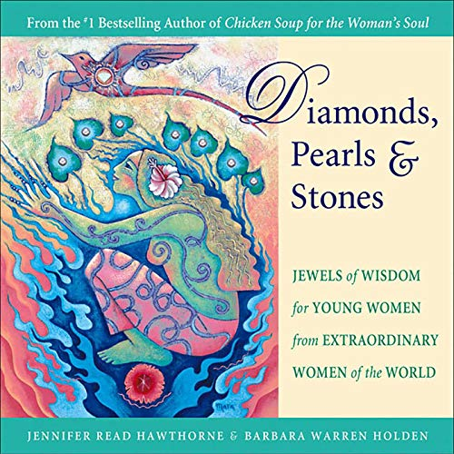 9780757301551: Diamonds, Pearls & Stones: Jewels of Wisdom for Young Women from Extraordinary Women of the World