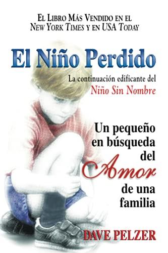 9780757301674: El Nino Perdido : UN Pequeno En Busqueda Del Amor De Una Familia / The Lost Child: UN Pequeno En Busqueda Del Amor De Una Familia