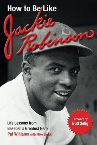 How to Be Like Jackie Robinson: Life: Williams, Pat