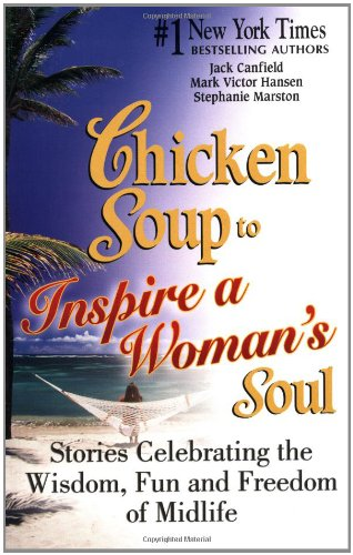 Chicken Soup to Inspire a Woman's Soul: Canfield, Jack, Hansen,