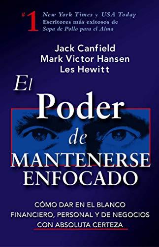 9780757302305: El Poder de Mantenerse Enfocado: Como dar en el blanco financiero, personal y de negocios con absoluta certeza (Spanish Edition)
