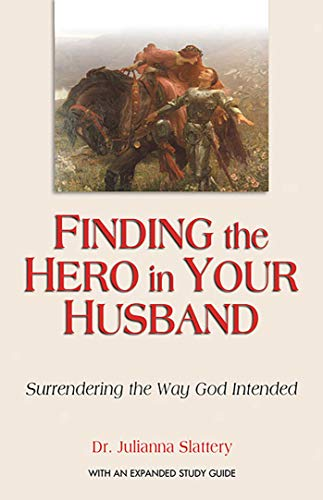 9780757302343: Finding the Hero in Your Husband: Surrendering the Way God Intended