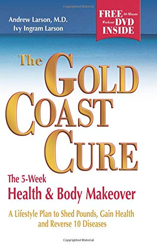 9780757302350: The Gold Coast Cure: The 5-Week Health and Body Makeover, A Lifestyle Plan to Shed Pounds, Gain Health and Reverse 10 Diseases