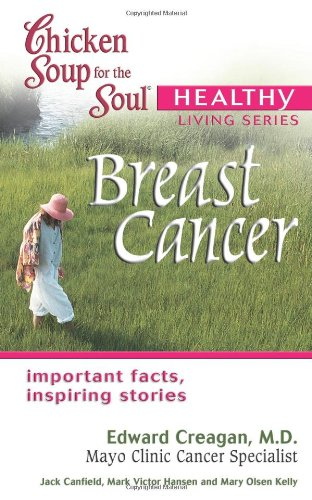 9780757302701: Chicken Soup for the Soul Healthy Living Series Breast Cancer